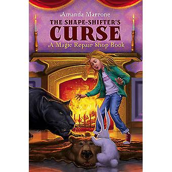 The Shape-Shifter's Curse by Amanda Marrone - 9781416990345 Book