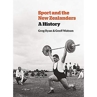 Sport and the New Zealanders - A History by Greg Ryan - 9781869408831