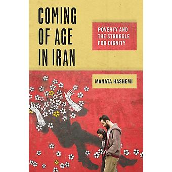 Coming of Age in Iran  Poverty and the Struggle for Dignity by Manata Hashemi