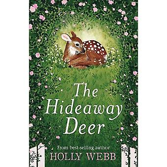 The Hideaway Deer by Holly Webb - 9781788950466 Book