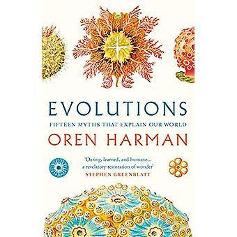 Evoluciones - Quince mitos que explican nuestro mundo por Oren Harman - 978