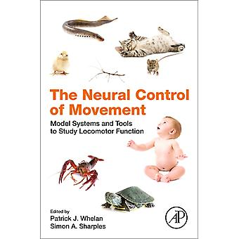 The Neural Control of Movement by Edited by Patrick J Whelan & Edited by Simon A Sharples