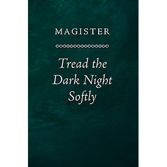 Tread the Dark Night Softly by . & Magister