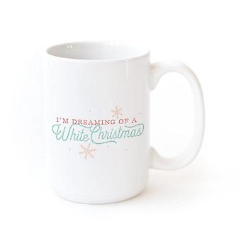 I'm Dreaming Of A White Christmas Coffee Mug