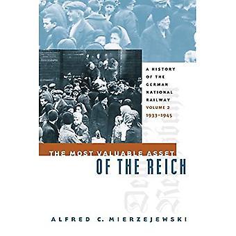 Rigets mest værdifulde aktiv: En historie om den tyske nationale jernbanevolumen 2, 1933-1945