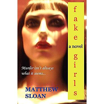 Fake Girls by Matthew Sloan - 9780615136820 Book
