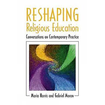 إعادة تشكيل التعليم الديني - محادثات حول الممارسة المعاصرة