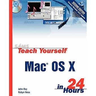 سامز تعليم نفسك ماك OS X في 24 ساعة بواسطة جون راي -- 9780672324741