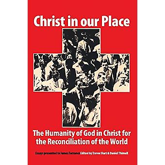 Christ in Our Place - the Humanity of God in Christ for the Reconcilia