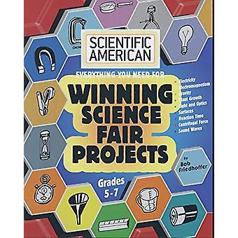 Scientific American - Winning Science Fair Projects - Grades 5-7 by B