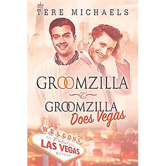 Groomzilla & Groomzilla Does Vegas by Tere Michaels - 97816279850