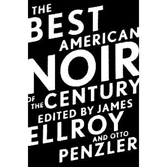 The Best American Noir of the Century door James Ellroy & Bewerkt door Otto Penzler