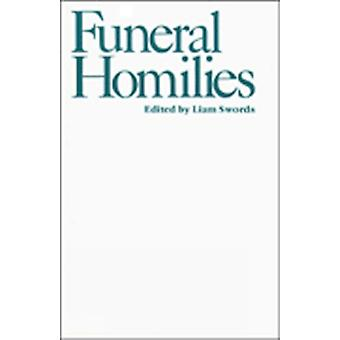 Funeral Homilies by Edited by Liam Swords