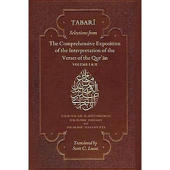 Selections from the Comprehensive Exposition of the Interpretation of the Verses of the Quran by Abu Jafar Muhammad b. Jarir alTabari