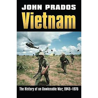 Vietnam - historie i en Unwinnable krig - 1945-1975 af John Prados