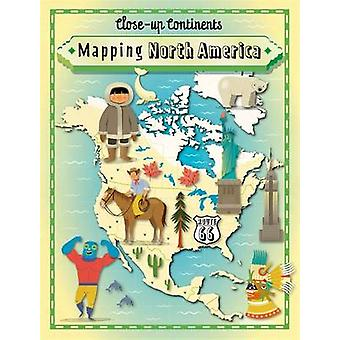 Mapping North America by Paul Rockett - 9781445141046 Book