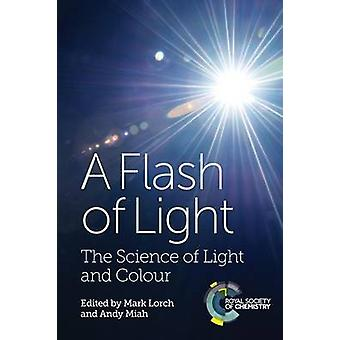 A Flash of Light - The Science of Light and Colour by Mark Lorch - And