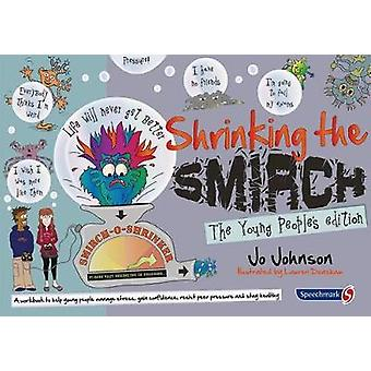 Shrinking the Smirch - The Young People's Edition by Jo Johnson - 9781