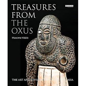 Treasures from the Oxus - The Art and Civilization of Central Asia by