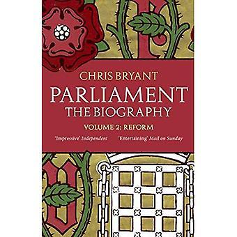 Parlamentet: Biografi (volym II - reformen)