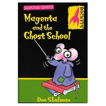 Magenta and the Ghost School (Rockets: Haunted Mouse)