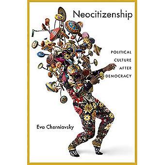 Neocitizenship: Culture politique après la démocratie