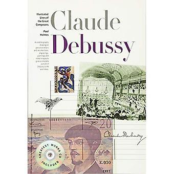 Nouvelle vie illustrées des grands compositeurs: Debussy