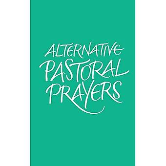 Alternative Pastoral Prayers: Liturgies and Blessings for Health and Healing