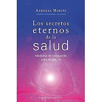 Los Secretos Eternos de la Salud y el Rejuvenecimiento: Medicina de Vanguardia Para el Siglo XXI = tidlösa hemligheter av hälsa & föryngring