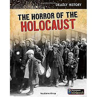 De verschrikkingen van de Holocaust (dodelijke geschiedenis)