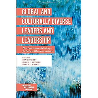 Global and Culturally Diverse Leaders and Leadership: New Dimensions and Challenges for Business, Education and Society (Building Leadership� Bridges)