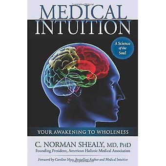 Medical Intuition: Herääminen kokonaisuuteen