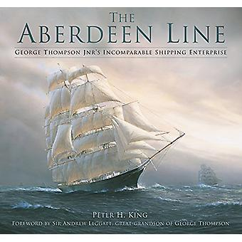 The Aberdeen Line - George Thompson Jnr's Incomparable Shipping Enterp