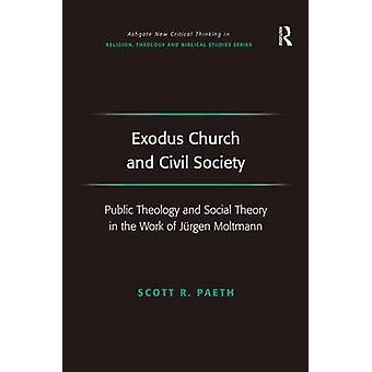 出エジプト記教会と市民社会の公共の神学と Paeth & スコット r. によって Jrgen モルトマンの仕事の社会理論