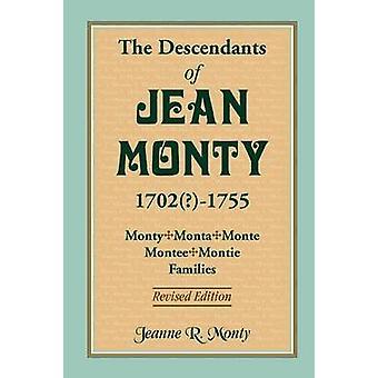 I discendenti delle famiglie MontyMonteMonteeMontie Jean Monty 17021755 Revised Edition da Monty & Jeanne R.