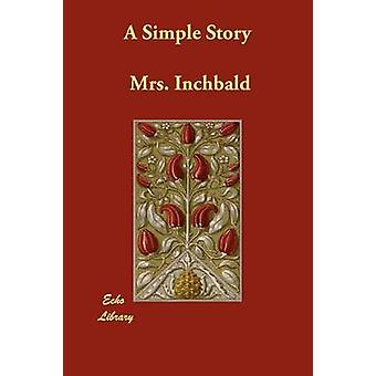 A Simple Story by Inchbald & Elizabeth