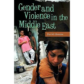 Género y violencia en el Medio Oriente por Ghanim & David