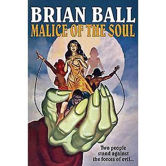 Bosheit der Seele durch Ball & Brian