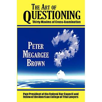 The Art of Questioning by Brown & Peter & Megargee