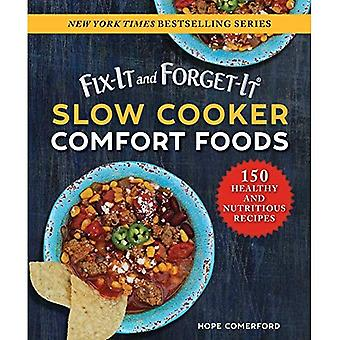 Fix-It and Forget-It Slow Cooker Healthy Comfort Foods: 150 Easy and Nutritious Recipes (Fix-It and Enjoy-It!)