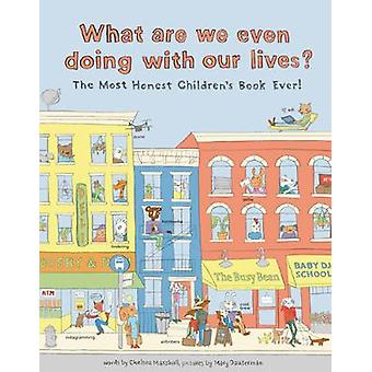 What Are We Even Doing With Our Lives? - The Most Honest Children's Bo
