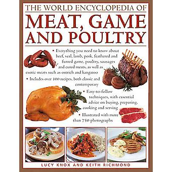 The World Encyclopedia of Meat - Game and Poultry - Everything You Nee