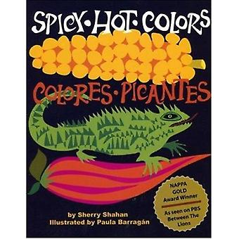 Spicy Hot Colors - Colores Picantes by Sherry Shahan - Paula Barragan