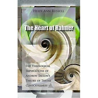 The Heart of Rahner - The Theological Implications of Andrew Tallon's