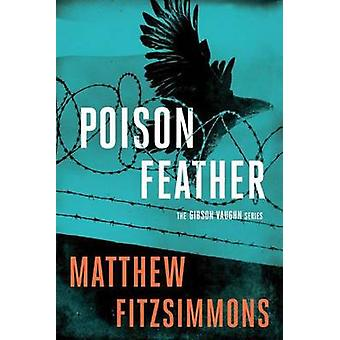 Poisonfeather by Matthew FitzSimmons - 9781503934276 Book