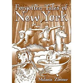 Forgotten Tales of New York by Melanie Zimmer - 9781596296787 Book