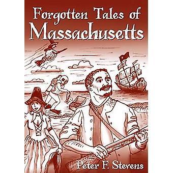 Forgotten Tales of Massachusetts by Peter F Stevens - 9781596296213 B