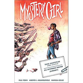 Mystery Girl Volume 1 - Volume 1 by Paul Tobin - Alberto Albuquerque -