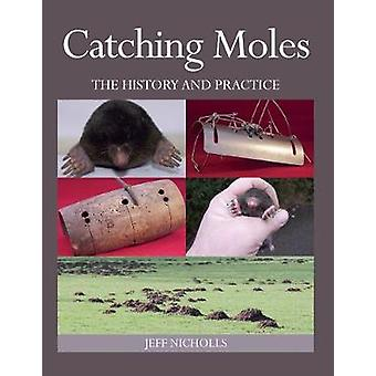 Catching Moles - The History and Practice by Jeff Nicholls - 978178500