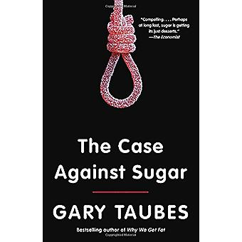 The Case Against Sugar by Gary Taubes - 9780307946645 Book